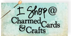 I shop at Charmed Cards and Crafts